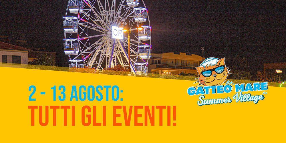 2 - 13 Agosto: Tutti gli EVENTI!