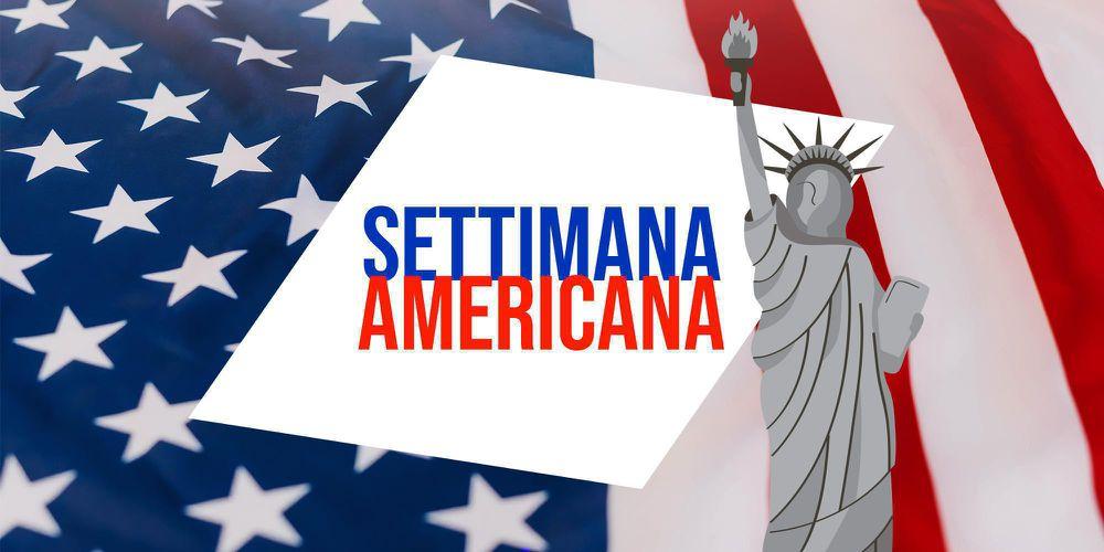 SETTIMANA AMERICANA! 4 - 10 Luglio