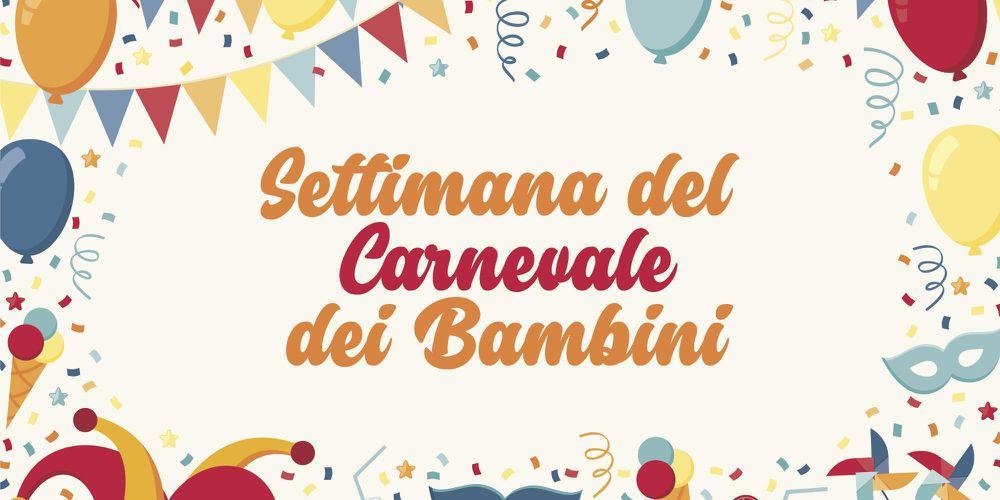 SETTIMANA DEL CARNEVALE DEI BAMBINI! 11 - 17 Luglio
