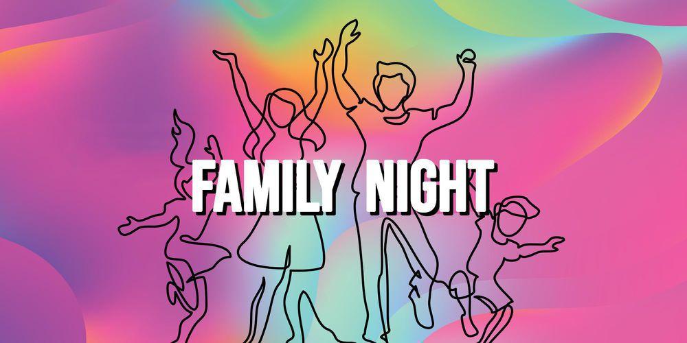 FAMILY NIGHT  - 1 Luglio